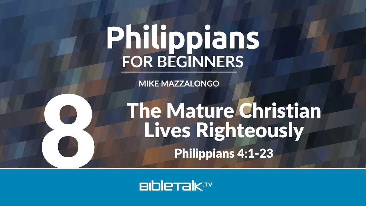 8. The Mature Christian Lives Righteously