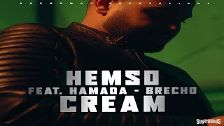 HEMSO Feat. HAMADA & BRECHO  CREAM  [official Video]