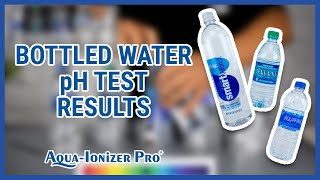 Top Selling Bottled Water pH Test Results - 2019 | Aquafina, Dasani, SmartWater, Nestle, Great Value