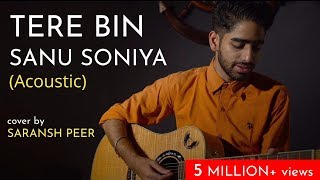Tere Bin Sanu Soniya (Acoustic) | Cover By Saransh Peer | Sing Dil Se Unplugged | Rabbi Shergill