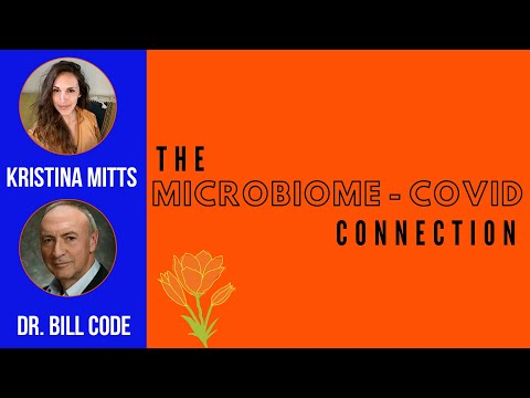 The Microbiome - COVID Connection | Kristina Mitts and Dr. Bill Code | Mind Mood Microbes