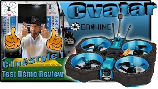 "Eachine CVATAR Cinewhoop Freestyle 6S - Review Test Démo - Le meilleur des ""CinéStyle"" !!!"
