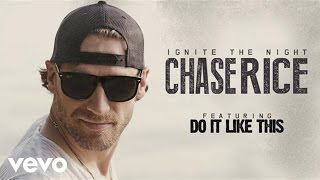 Chase Rice - Do It Like This (Audio)