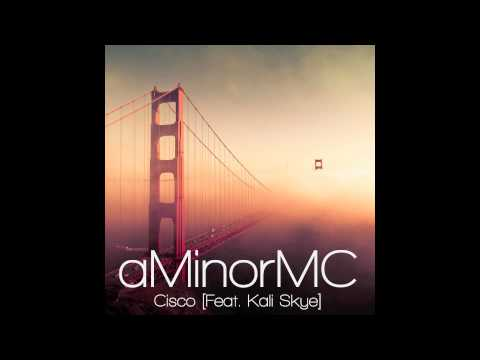 Cisco [Feat. Kali Skye] | aMinorMC | 2012: End of the Beginning