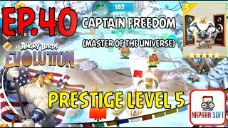 ANGRY BIRDS EVOLUTION - PRESTIGE LEVEL 5 - CAPTAIN FREEDOM (MASTER OF THE UNIVERSE)