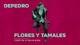 Depedro   Flores Y Tamales (En Estudio Uno)