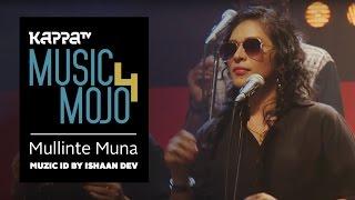 Mullinte Muna - Muzic ID by Ishaan Dev - Music Mojo Season 4 - KappaTV