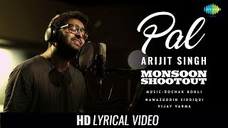 Pal | Lyrical |  Monsoon Shootout | Arijit Singh | Nawazuddin Siddiqui | Rochak Kohli