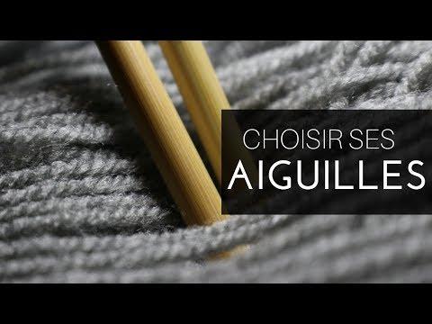 Comment bien CHOISIR ses AIGUILLES à tricoter?