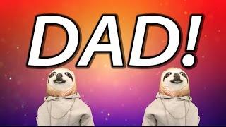 HAPPY BIRTHDAY DAD! - SLOTH HAPPY BIRTHDAY RAP