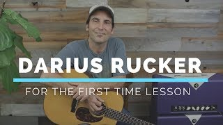 How To Play - Darius Rucker - For The First Time - Guitar Lesson - Easy Country Song On Guitar