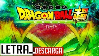DRAGON BALL SUPER BROLY RAP | LETRA Y DESCARGA | PORTA