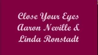 Close Your Eyes (Cierra Tus Ojos) - Aaron Neville & Linda Ronstadt (Lyrics - Letra)