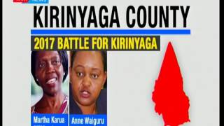 Kirinyaga Battle : Martha Karua to face it off with Jubilee nominee Anne Waiguru