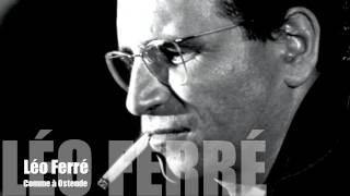 Léo Ferré - Comme à Ostende