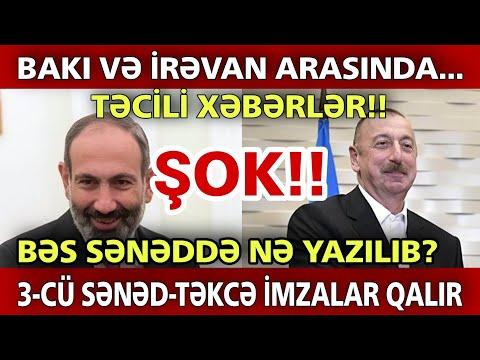 ŞOK! Bakı və İrəvan arasında 3-cü sənəd -təkcə imzalar qalır: Zəngəzur dəhlizinin açılışını...