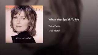 150 TWILA PARIS When You Speak To Me