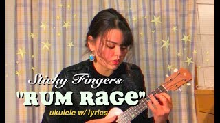 Rum Rage   Sticky Fingers  Ukulele Cover By ME
