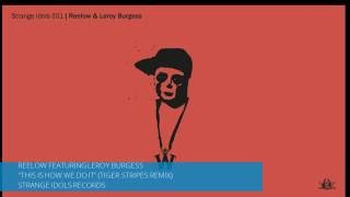 Reelow & Leroy Burgess - This Is How We Do It (Tiger Stripes Remix)