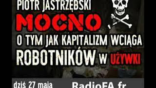 MÓJ NOWO SUBSKRYBOWANY KANAŁ – Radio Antykapitalistyczne- Piotr Jastrzębski cz .2 Głody i nawroty