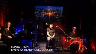 AK Headphones Concert feat. Maarten Rischen – Superstition