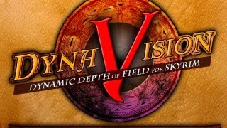 DYNAVISION: Dynamic Depth of Field (Skyrim Mod) version 2