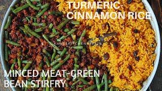 MINCED BEEF AND GREEN BEAN STIR-FRY  WITH TURMERIC-CINNAMON RICE