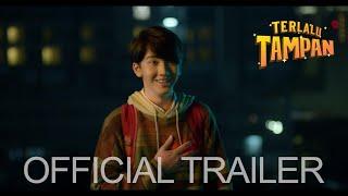 Trailer of Terlalu Tampan (2019)
