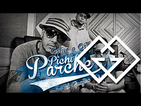 Golpe a Golpe Feat. El Guajiro - Pichi Parche [Canción Oficial] ®