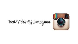 Лучшее видео из Instagram #1 / Best Video Of Instagram
