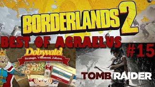 Best of Agraelus #15   - Dobyvatel   | Borderlands 2 | Tomb Raider