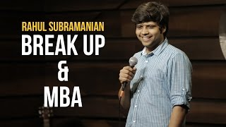 Break Up and MBA | Stand up Comedy by Rahul Subramanian
