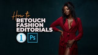 How To: Retouch Studio Fashion Editorials. Capture One Pro 11 And Photoshop