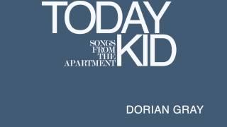Today Kid - Dorian Gray