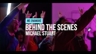 Michael Stuart   Behind The Scenes   Me Enamoré