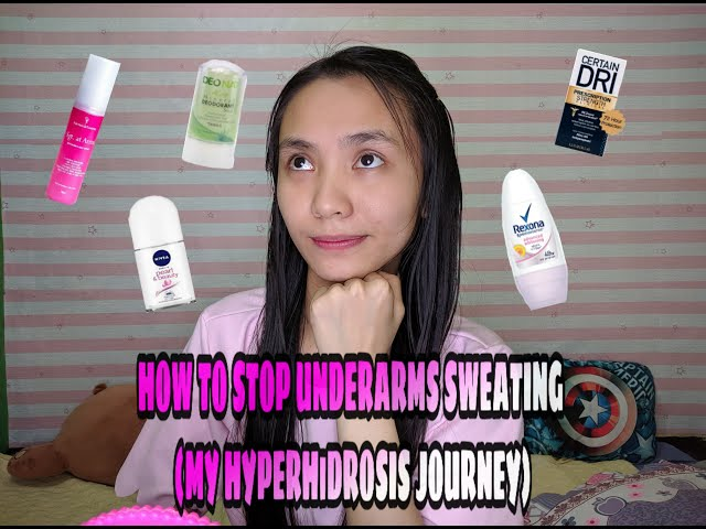 HOW TO STOP UNDERARMS SWEATING (MY HYPERHIDROSIS JOURNEY)