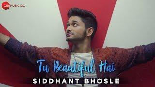 Tu Beautiful Hai  Siddhant Bhosle