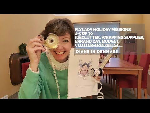Flylady Holiday Missions 1-5 (declutter, wrapping supplies, errand day, budget, clutter free gifts)