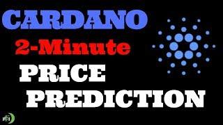 CARDANO (ADA) 2-MINUTE PRICE PREDICTION