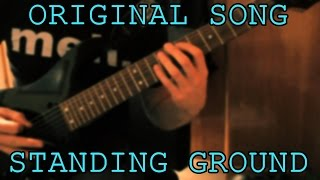 Original Song - STANDING GROUND // Metal