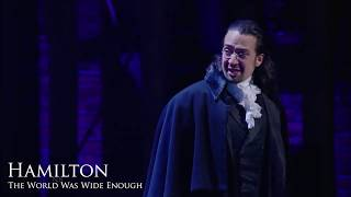 The World Was Wide Enough - Hamilton