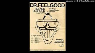 Demo - Sneakin' Suspicion, Dr. Feelgood