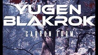 Yugen Blakrok   Carbon Form