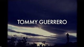 "TOMMY GUERRERO ""AT THE CIRCLES EDGE"" (Official Music Video)"