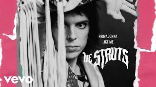 The Struts - Primadonna Like Me (Audio)