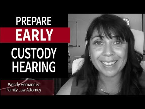 Prepare EARLY for your Divorce or Custody Hearing