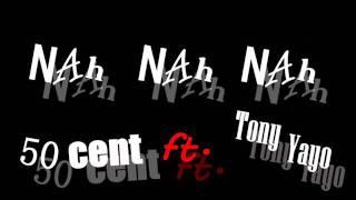 **NEW 2012** 50 Cent ft. Tony Yayo - Nah Nah Nah
