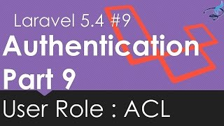 Laravel 5.4 Authentication | User Role: Access Level Control | #9 | Bitfumes