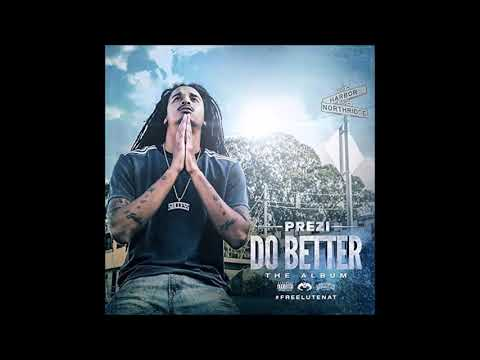 Prezi   18  Do Better Remix feat  Philthy Rich, OMB Peezy & Mozzy
