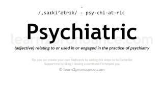 psychiatry pronunciation - TH-Clip